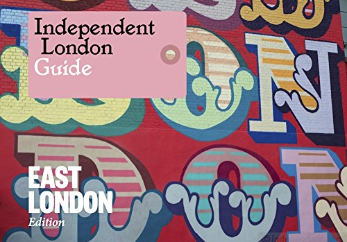 Independent London: East London Edition (English Edition)
