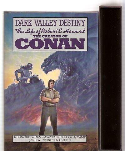 Dark Valley Destiny: The Life of Robert E. Howard 0312940750 Book Cover