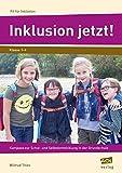Inklusion jetzt!: Kompass zur Schul- und Selbstentwicklung in der Grundschule (1. bis 4. Klasse) (Fit für Inklusion)