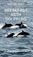 Breakfast with Dolphins: Sailing the European Atlantic Coast