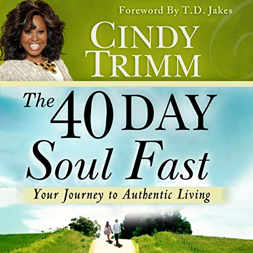 The 40 Day Soul Fast Audiobook By Cindy Trimm cover art