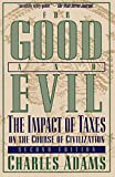 Image: For Good and Evil: The Impact Of Taxes On The Course Of Civilization, 2Nd Edition | Paperback: 541 pages | by Charles Adams (Author). Publisher: Madison Books; 2nd edition (September 17, 2001)