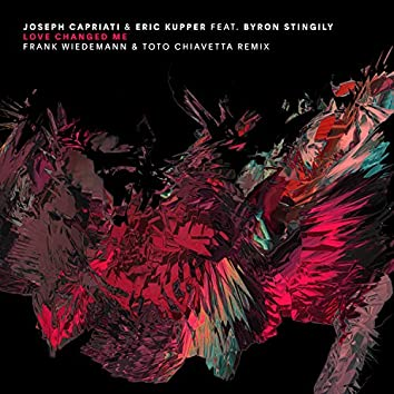 Love Changed Me feat. Byron Stingily (Frank Wiedemann & Toto Chiavetta Garage Remix)