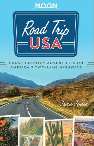 Road Trip USA: Cross-Country Adventures on America's Two-Lane Highways