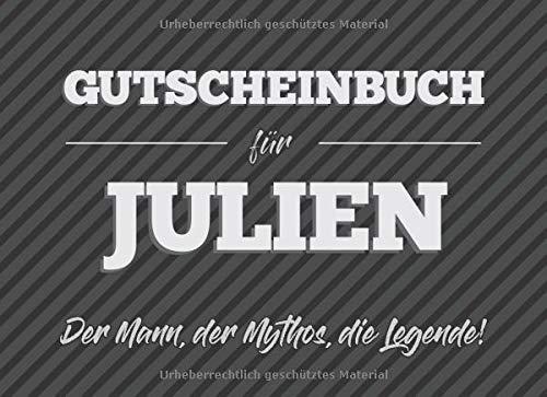 Gutscheinbuch für Julien – der Mann, der Mythos, die Legende: 20 Blanko-Gutscheine zum selbst ausfüllen als Geschenk zum Geburtstag oder zu Weihnachten