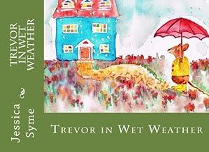 Trevor in Wet Weather