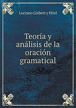 Paperback Teoria y Analisis de la Oracion Gramatical [Spanish] Book