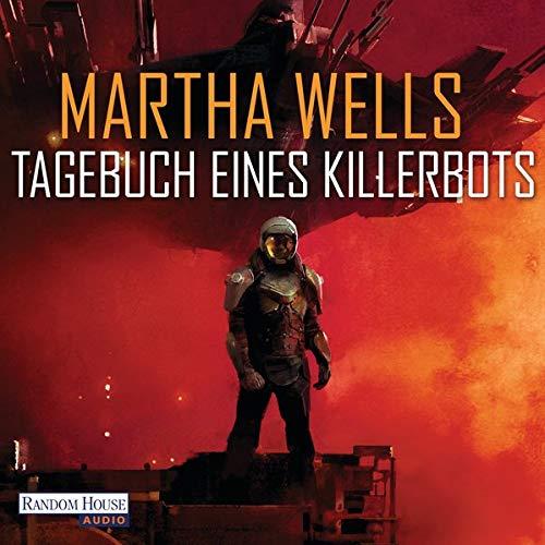 Tagebuch eines Killerbots: Killerbot-Reihe 1