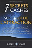 7 secrets cachés sur la loi de l'attraction