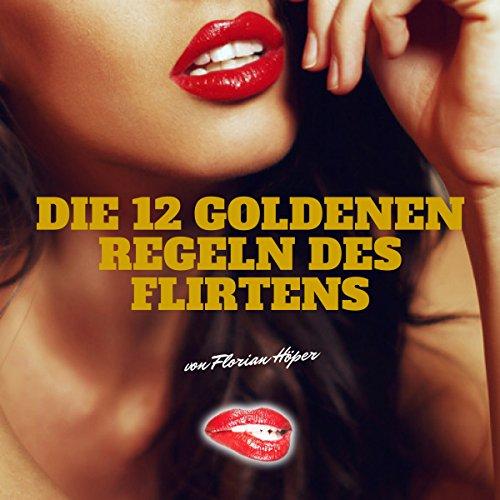 Die 12 Goldenen Regeln des Flirtens Titelbild