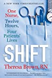 The Shift: One Nurse, Twelve Hours, Four Patients' Lives (English Edition)