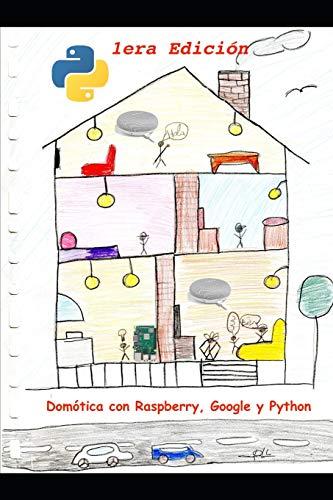 Domótica con Raspberry, Google y Python: Un proyecto de domótica útil y divertida