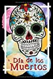 Dia de Los Muertos: Cuaderno o libro de Calavera Mexicana 100 hojas rayadas para escribir lo que mas te guste