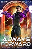 Always Forward: A Space Adventure Legend (Gateway to the Galaxy Book 2)