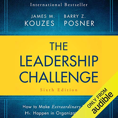 The Leadership Challenge Sixth Edition Audiobook By James M. Kouzes, Barry Posner cover art