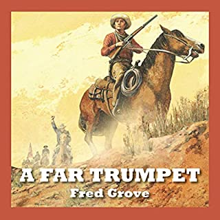 A Far Trumpet                   By:                                                                                                                                 Fred Grove                               Narrated by:                                                                                                                                 Jeff Harding                      Length: 7 hrs and 35 mins     Not rated yet     Overall 0.0