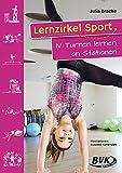 Lernzirkel Sport 4:Turnen lernen an Stationen: 1.-4. Klasse - Julia Bracke