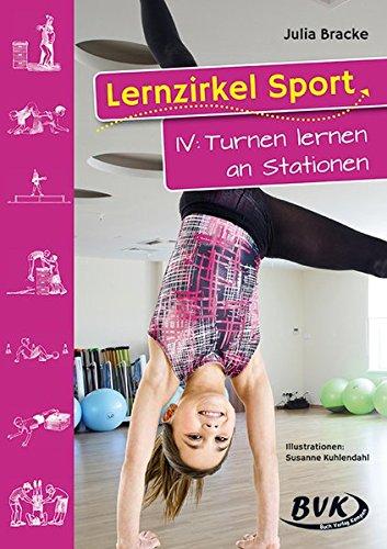 Lernzirkel Sport 4:Turnen lernen an Stationen: 1.-4. Klasse