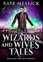 Wizards And Wives' Tales: Premium Large Print Hardcover Edition
