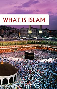 What is Islam (Goodword): Islamic Children's Books on the Quran, the Hadith and the Prophet Muhammad by [Maulana Wahiduddin Khan]