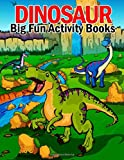 Dinosaur - Big Fun Activity Books: 108 Pages Childrens Activity, Dino Colouring Book, Colour By Numbers For Children, Join The Dots Books For Kids, ... The Picture, Perfect Gift For Boys & Girls