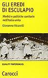 Gli eredi di Esculapio. Medici e politiche sanitarie nell'Italia unita