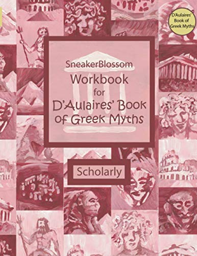 Workbook for D'Aulaires' Greek Myths - Scholarly (SneakerBlossom Ancient History)