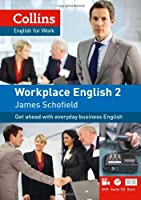 Workplace English 2 (Collins English for Work) by James Schofield(2012-06-01)