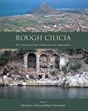 Rough Cilicia: New Historical and Archaeological Approaches