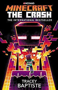 Minecraft: The Crash: (The Second Official Minecraft Novel) by [Tracey Baptiste]