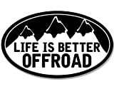 American Vinyl Oval Life is Better Offroad Sticker (Funny 4x4 Truck Four Wheel mud)