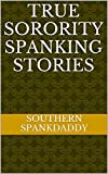 True Sorority Spanking Stories