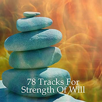 78 Tracks For Strength Of Will