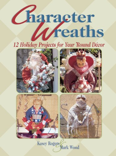Character Wreaths: Holiday Projects for Year Round Decor (English Edition)