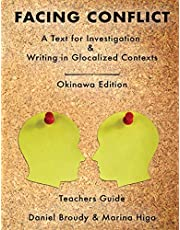 Facing Conflict: A Text for Investigation and Writing in Glocalized Contexts: Teachers Guide