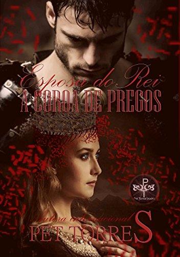 Esposa do Rei : A coroa de pregos