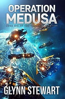 Operation Medusa (Castle Federation Book 6) by [Glynn Stewart]