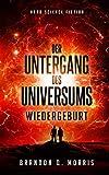 Der Untergang des Universums: Wiedergeburt: Hard Science Fiction