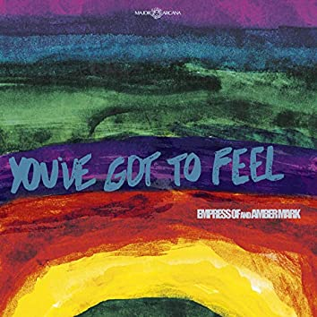 You've Got To Feel