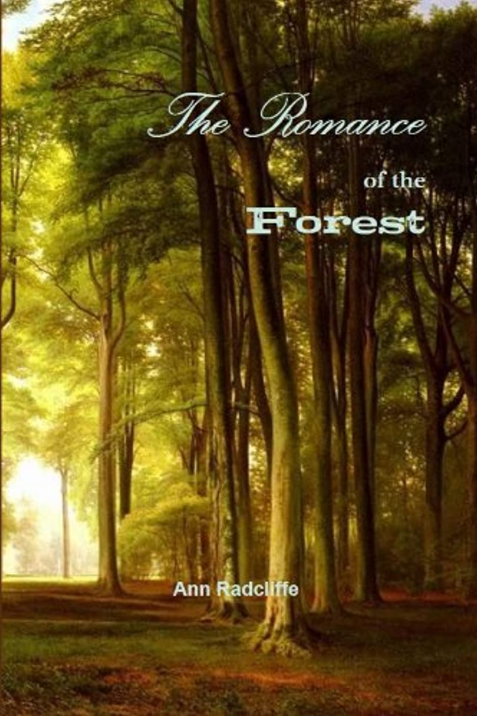過度に使用法ふつうThe Romance of the Forest (Annotated) (English Edition)