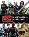 Star Wars. The Clone Wars. Enciclopedia de personajes