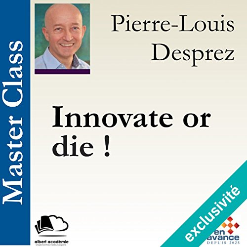 Innovate or die ! (Master Class) [French Version] audiobook cover art