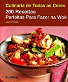 200 Receitas Perfeitas Para Fazer Na Wok (Em Portugues Do Brasil) (Em Portuguese do Brasil)