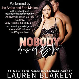 Nobody Does It Better                   Written by:                                                                                                                                 Lauren Blakely                               Narrated by:                                                                                                                                 Joe Arden,                                                                                        Erin Mallon,                                                                                        Andi Arndt,                   and others                 Length: 6 hrs and 18 mins     Not rated yet     Overall 0.0