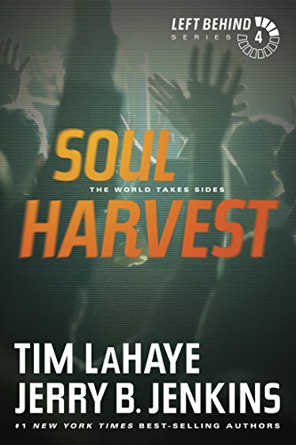 Soul Harvest (Left Behind, No. 4) by [Tim LaHaye, Jerry B. Jenkins]