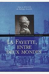 La Fayette, entre deux mondes Broché