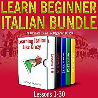 Learn Beginner Italian Bundle: Lessons 1 to 30 Learning Italian Like Crazy     The Ultimate Italian for Beginners Bundle              By:                                                                                                                                 Patrick Jackson                               Narrated by:                                                                                                                                 Giovanna Carriero,                                                                                        Tony Russo,                                                                                        Sophia Colombo                      Length: 12 hrs and 47 mins     33 ratings     Overall 4.8