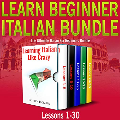 Learn Beginner Italian Bundle: Lessons 1 to 30 Learning Italian Like Crazy     The Ultimate Italian for Beginners Bundle              By:                                                                                                                                 Patrick Jackson                               Narrated by:                                                                                                                                 Giovanna Carriero,                                                                                        Tony Russo,                                                                                        Sophia Colombo                      Length: 12 hrs and 47 mins     40 ratings     Overall 4.7