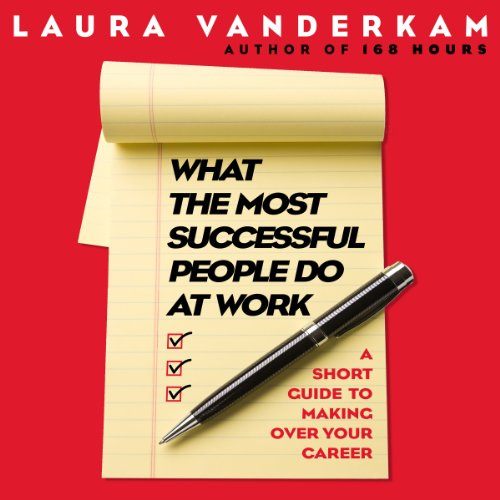 What the Most Successful People Do at Work audiobook cover art
