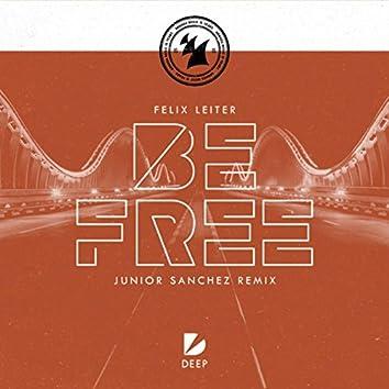 Be Free (Junior Sanchez Remix)